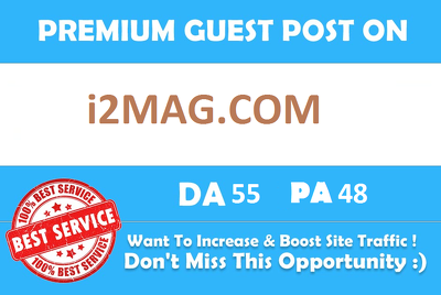Publish Guest Post On i2Mag.com DA55 with dofollow backlink