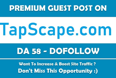 publish a Guest Post on Tapscape.com - DA 58(Only 1 Week offer)