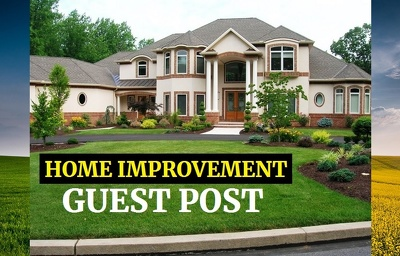 Place a Guest Post on DA50 Home Improvement, Construction Blog