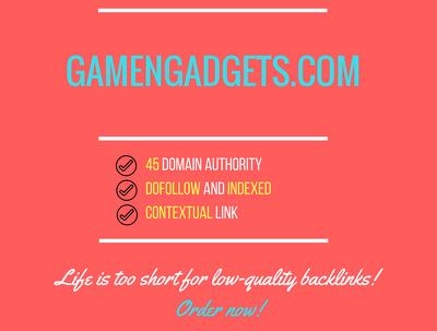 Add a guest post on gamengadgets.com, DA 45