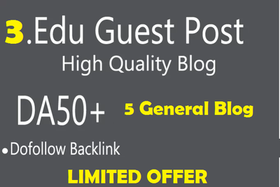 Write and post 5 DA50+ Blog , 3 EDU sites DA50+ [Limited offer]