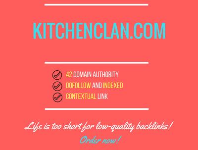 Add a guest post on kitchenclan.com, DA 42