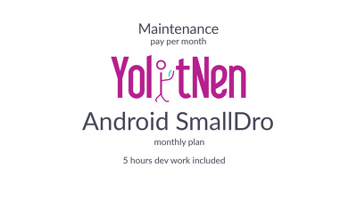 Android Maintenance SmallDro (monthly plan)