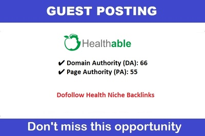 Write & Publish Health Guest Post on Healthable.org - DA 66