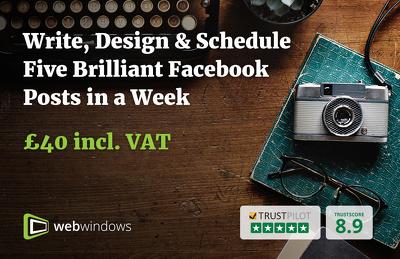 Write, Design & Schedule FIVE Brilliant Facebook Posts in 5 days