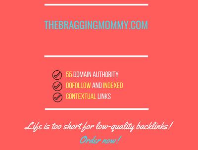 Add a guest post on thebraggingmommy.com, DA 55