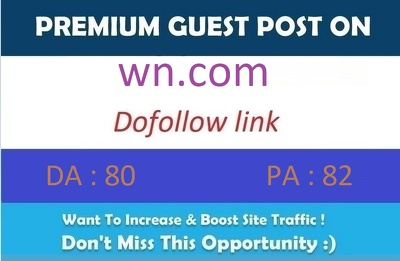 Publish guest post on WN.com – DA 80 with dofollow links