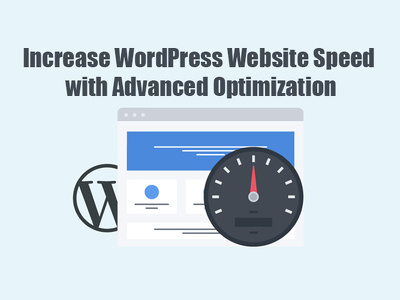 Increase WordPress Website Speed with Advanced Optimization