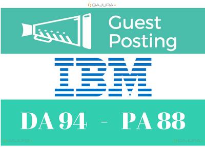Publish a Guest Post on IBM - IBM.com - DA94  DoFollow Permanent