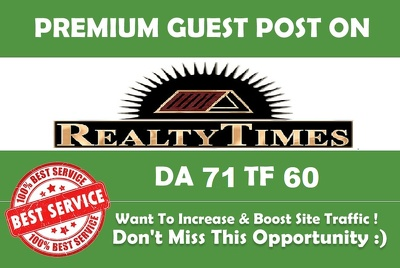 Publish Premium guest post for you at Realtytimes.com