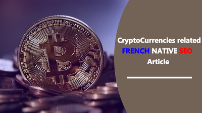 ► CryptoCurrency related FRENCH Native SEO Article