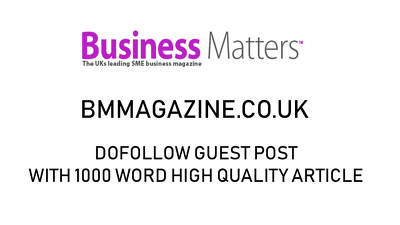 GUEST POST ON BMMAGAZINE.CO.UK - UK BUSINESS GUEST POST