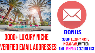 Give you 3000+ Luxury niche verified email addresses