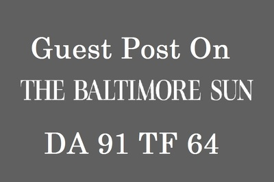 Guest Post On Baltimoresun - Baltimoresun.com DA 91