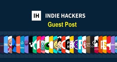 Guest post on indiehackers.com da45  SEO DoFollow  Backlinks