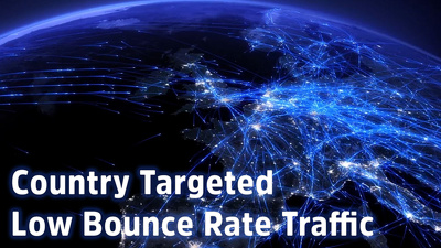 Send low bounce rate country targeted organic traffic