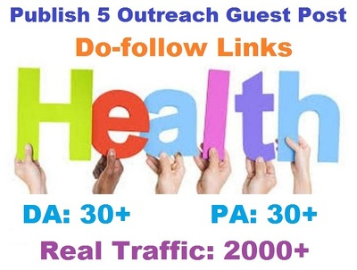 Publish 5 Outreach Guest Post Health Niche Do-Follow DA 30+
