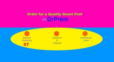 Publish a Dofollow Guest Post On Drprem, DA 57