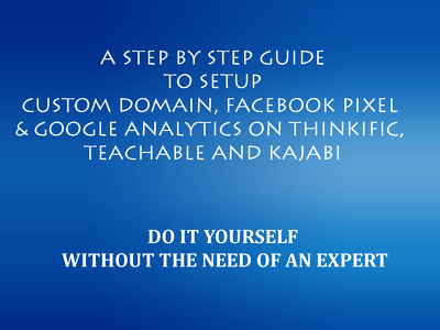 Guide to Setup Domain, FB Pixel & GA on Thinkific, Teachable