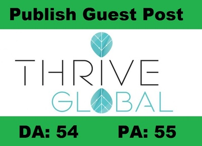 Publish Real Author Guest Post on Thriveglobal- Thriveglobal.com