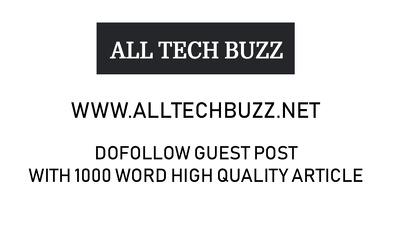 GUEST POST ON ALLTECHBUZZ.NET - HIGH QUALITY TECH LINK