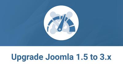 Upgrade Joomla 1.5 to 3.x