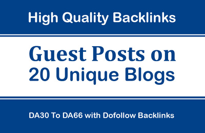 Write & Publish 20 Unique Guest Post on DA30 to DA66 Blogs