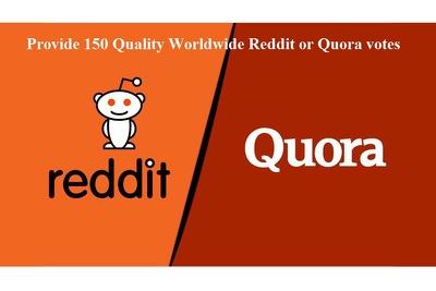 provide 150 Quality Worldwide Reddit or Quora votes
