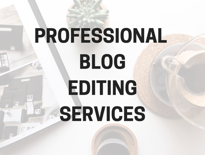 professionally edit 5 blog posts (1000 words each)