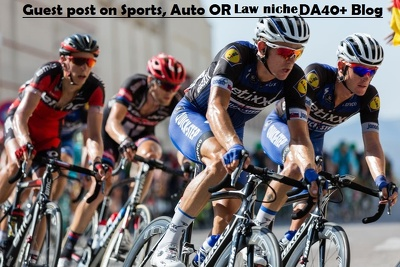 Will Add Guest Post On Sport,Auto OR Law Niche DA40+Blog any one