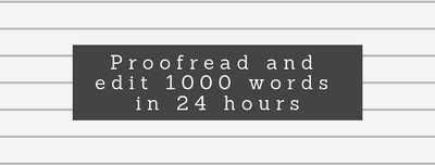 Proofread & Edit 1000 words in 24 hours or less