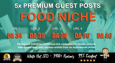 5X High DA 40+ Guest Post *Food Niche* Blogger Outreach