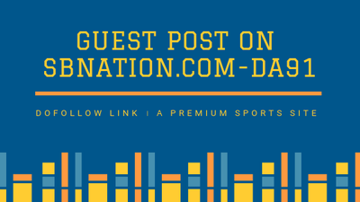 Do Guest Post On SBNATION.COM-DOFOLLOW LINK -DA 91