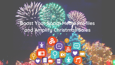Boost Your Social Media Profiles and Amplify Christmas Sales