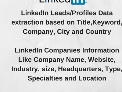 Scrap 2000 LinkedIn Leads based on Title,Keyword, Company