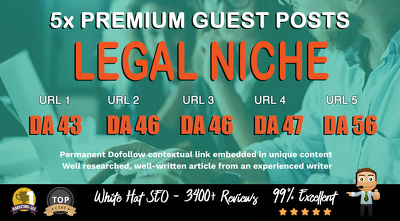5X High DA 40+ Guest Post *Legal Niche* Blogger Outreach