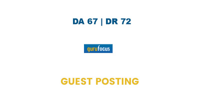 Publish a guest post on GuruFocus DA 67, DR 72
