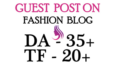 Write and Publish Guest post on 3 Women and Fashion Blogs