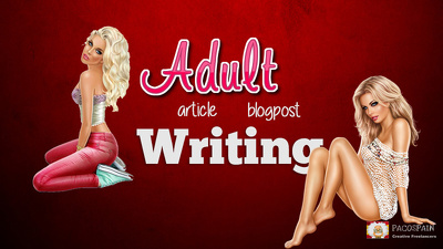 Write an article or blog post for ADULT Niche seo optimised