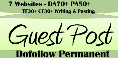 Write & guest post on 7 Websites - DA70+ PA50+  TF30+ CF30+