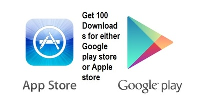 Give you 100 downloads On google play store and Apple store