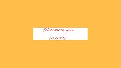 Automate your accounts software.