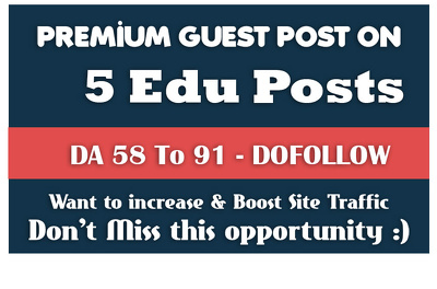 Write and publish 5 EDU guest posts Dofollow links with DA 90