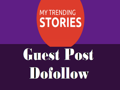 Publish A Guest Post On Mytrendingstories.com with doffllow link