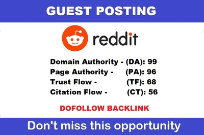 guest post with DOFOLLOW backlinks on REDDIT DA 99,PA 96