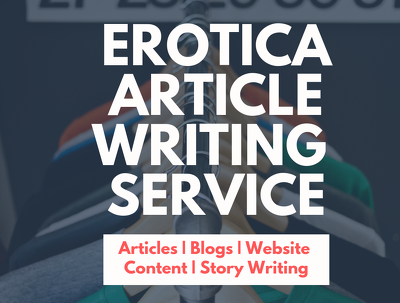 write one Adult Erotica article of 500 words in 24 hrs