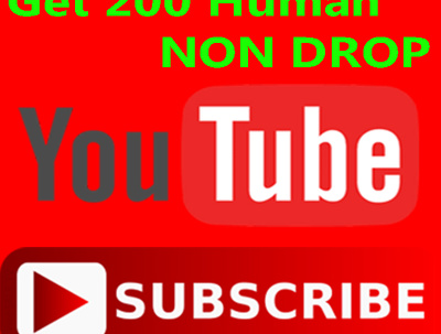 Give 200 Non Drop real Human YouTube Subscribes