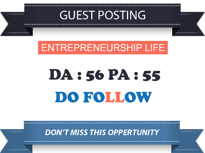 Post A Unique Content On Entrepreneurshiplife.com - DA 50