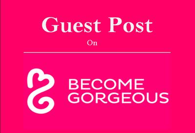 Publish Guest Post On Becomegorgeous.com, DA80