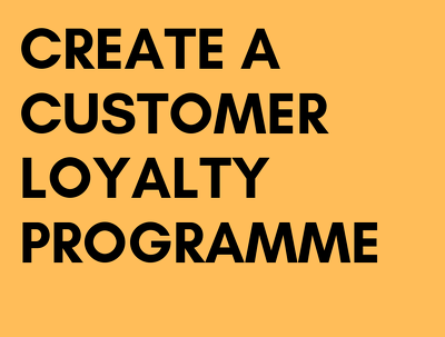 Create a loyalty programme